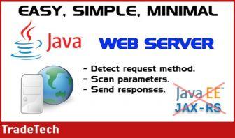 Easy Java Web Server - No Java EE needed, no JAX, no GlassFish